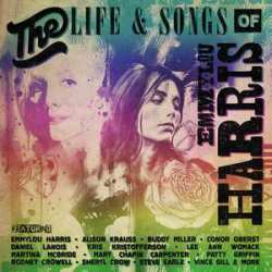 The Life Songs of Emmylou Harris An All Star Concert Celebration